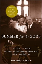 Summer for the Gods: The Scopes Trial and…