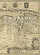 Groninga dominium : geschiedenis van de…