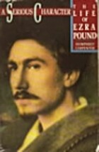 A serious character: the life of Ezra Pound…