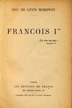François 1er by Antoine duc de…