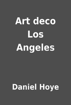 Art deco Los Angeles by Daniel Hoye