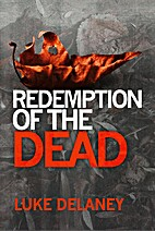 Redemption of the Dead by Luke Delaney
