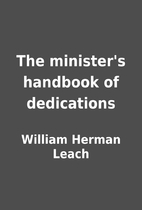 The minister's handbook of dedications by…