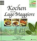 Kochen wie am Lago Maggiore…