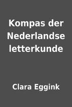 Kompas der Nederlandse letterkunde by Clara…