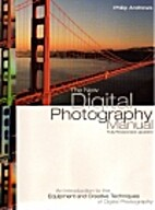 The New Digital Photography Manual by Philip…