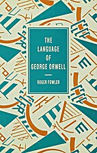 The Language of George Orwell (Language of…