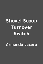 Shovel Scoop Turnover Switch by Armando…