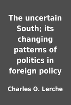 The uncertain South; its changing patterns…