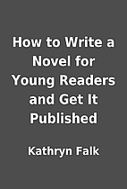 How to Write a Novel for Young Readers and…