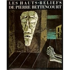 Les hauts-reliefs de Pierre Bettencourt by…