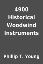4900 Historical Woodwind Instruments by…