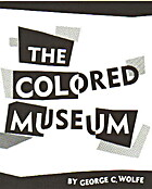 The colored museum [script] by George C.…