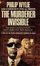 The Murderer Invisible by Philip Wylie