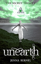 The Secret Trinity: Unearth by Jenna Bernel