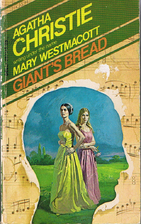 Giant's Bread by Mary Westmacott