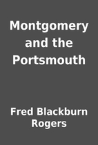 Montgomery and the Portsmouth by Fred…