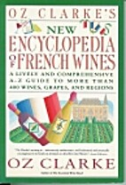 Oz Clarke's New Encyclopedia of French Wines…