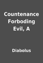 Countenance Forboding Evil, A by Diabolus