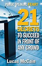Public Speaking Fear? 21 Secrets To Succeed…