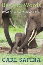 Beyond Words: What Animals Think and Feel by…