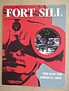 Fort Sill, Fire Base for America's Army,…
