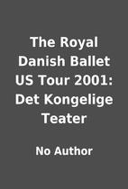 The Royal Danish Ballet US Tour 2001: Det…