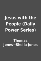 Jesus with the People (Daily Power Series)…