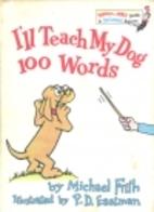 I'll Teach My Dog 100 Words by Michael Frith