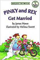 Pinky and Rex Get Married by James Howe