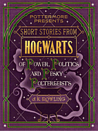 Short Stories from Hogwarts of Power,…