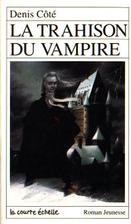 LA Trahison Du Vampire (Roman Jeunesse, 53)…
