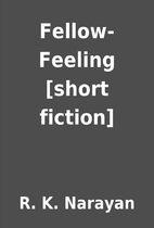 Fellow-Feeling [short fiction] by R. K.…