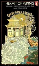 Hermit of Peking: The Hidden Life of Sir…