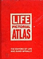 Life Pictorial Atlas of the World by editors…