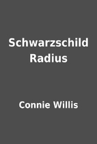 Schwarzschild Radius by Connie Willis