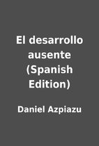El desarrollo ausente (Spanish Edition) by…