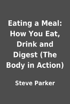 Eating a Meal: How You Eat, Drink and Digest…