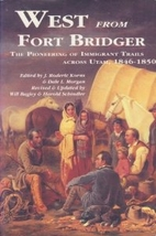 West from Fort Bridger: The Pioneering of…