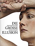 Die grosse Illusion: Veristische Skulpturen…