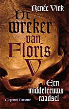 De wreker van Floris V by Renée Vink