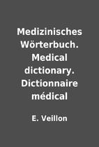 Medizinisches Wörterbuch. Medical…