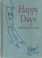 Happy Days with Our Friends by Elizabeth…