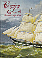 COMING SOUTH - AUSTRALIA'S DAYS OF SAIL