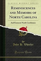 Reminiscences and Memoirs of North Carolina…