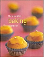 The Essential Baking Cookbook by Unknown