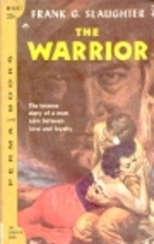 The Warrior by Frank G. Slaughter