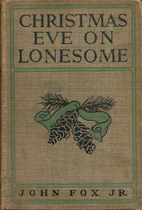 Christmas Eve on Lonesome and Other Stories…