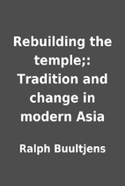Rebuilding the temple;: Tradition and change…