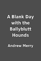 A Blank Day with the Ballyblutt Hounds by…